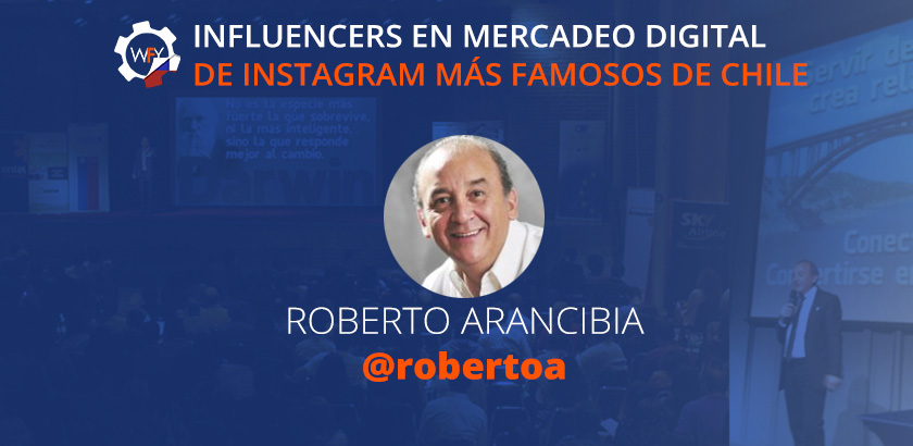 Influencers de Mercadeo Digital de Instagram más Famosos en Chile: Roberto Arancibia.