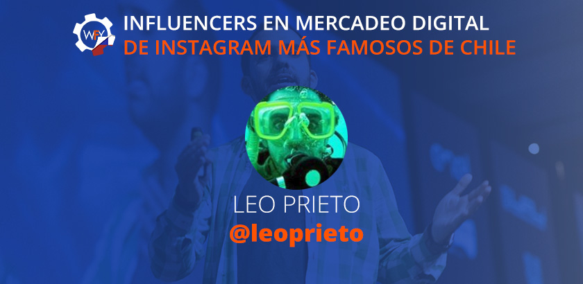 Influencers de Mercadeo Digital de Instagram más Famosos en Chile: Leo Prieto.