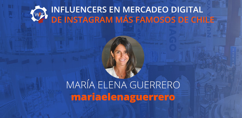 Influencers de Mercadeo Digital de Instagram más Famosos en Chile: María Elena Guerrero.