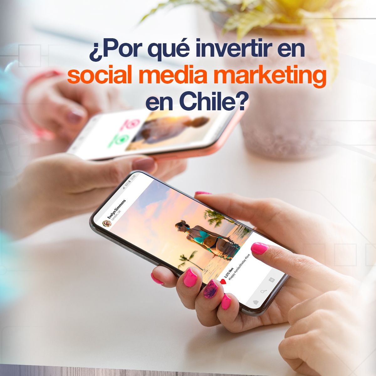 ¿Por qué invertir en social media marketing en Chile?