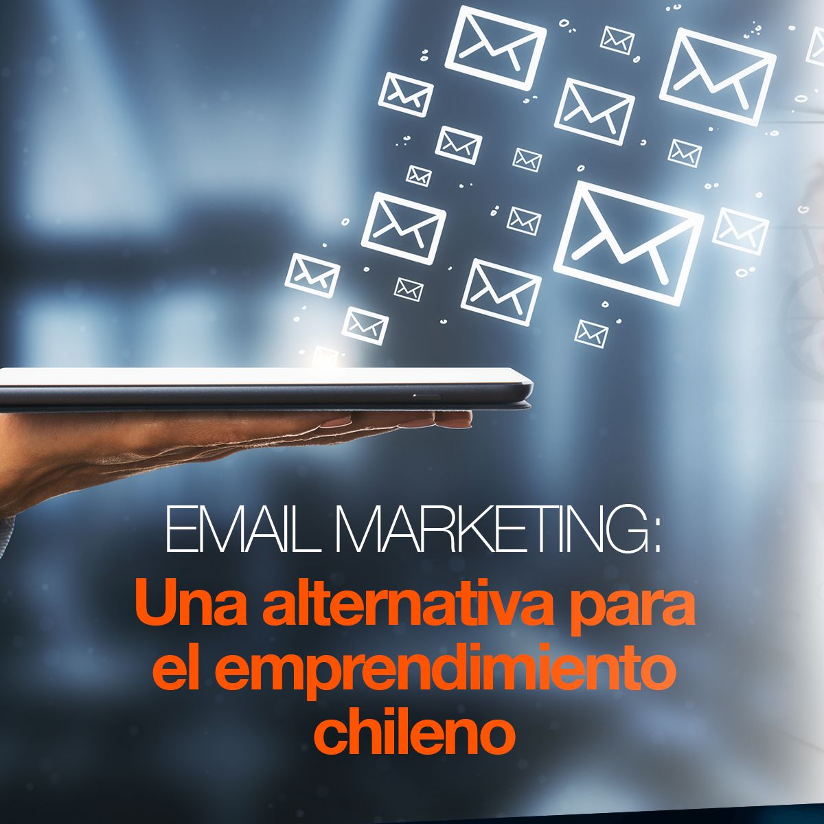 Email Marketing: Una alternativa para el emprendimiento chileno