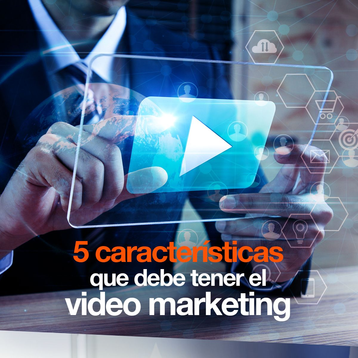 5 características que debe tener el video marketing
