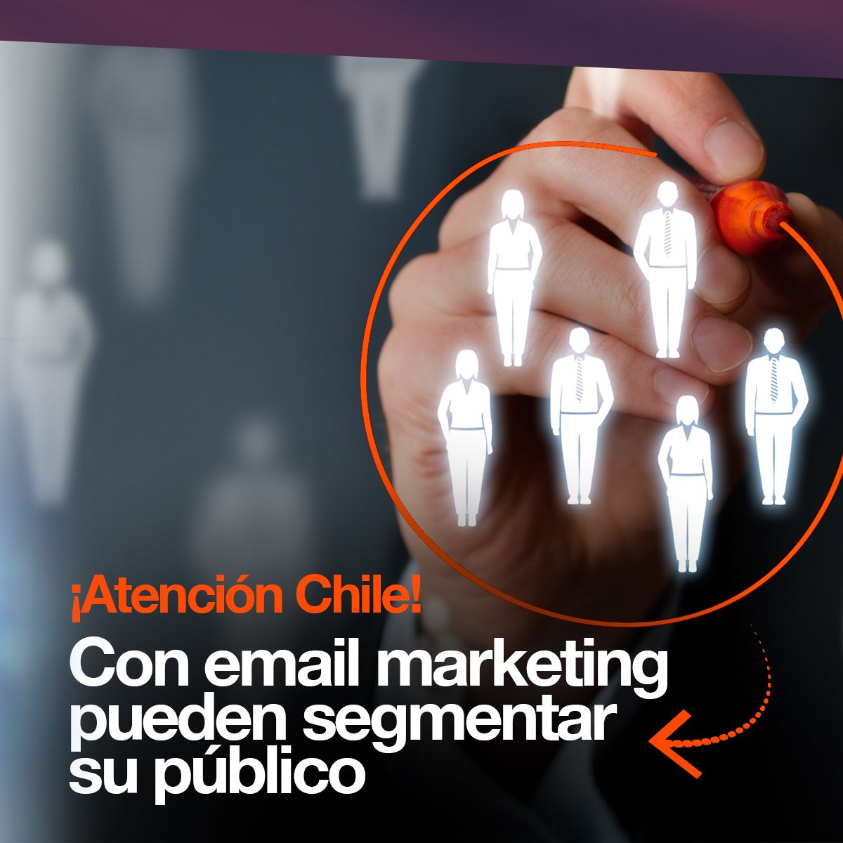 ¡Atención Chile! Con email marketing pueden segmentar su público