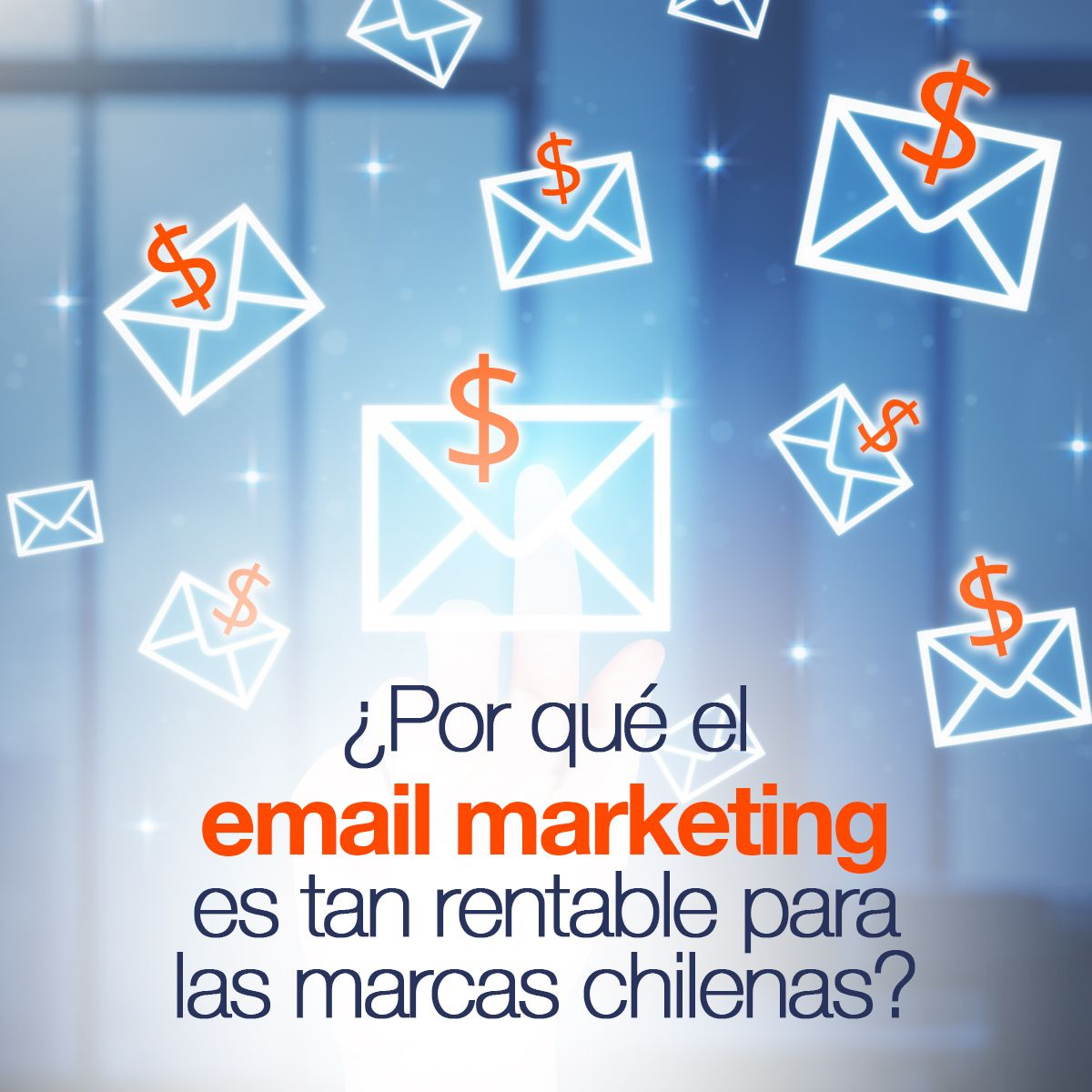 ¿Por qué el email marketing es tan rentable para las marcas chilenas?